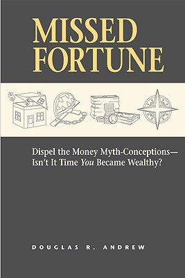 Image for MISSED FORTUNE DISPEL THE MONEY MYTH-CONCEPTIONS