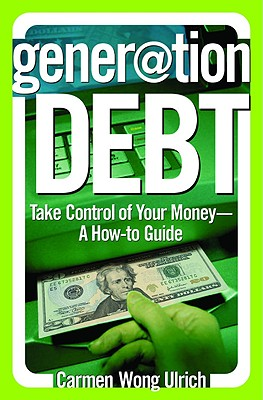 Image for GENERATION DEBT : TAKE CONTROL OF YOUR M