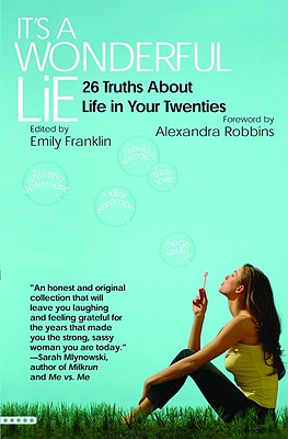 Image for It's a Wonderful Lie: 26 Truths About Life in Your Twenties