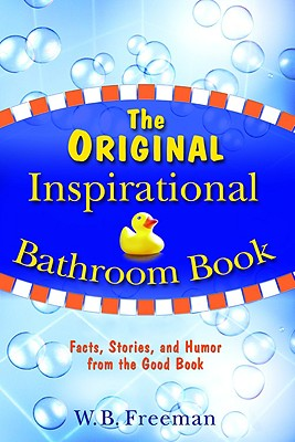 Image for The Original Inspirational Bathroom Book: Facts, Stories, and Humor from the Good Book