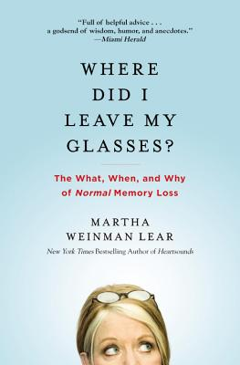 Where Did I Leave My Glasses?, Lear, Martha Weinman