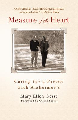 MEASURE OF THE HEART : CARING FOR A PARE, MARY ELLEN GEIST