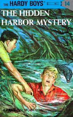 "The Hidden Harbor Mystery (Hardy Boys #14), ""Dixon, Franklin W."""