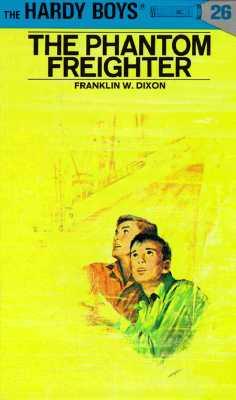 Image for Hardy Boys 26: The Phantom Freighter (Hardy Boys)