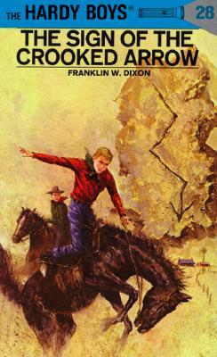 Hardy Boys 28: The Sign of the Crooked Arrow (Hardy Boys), Franklin W. Dixon