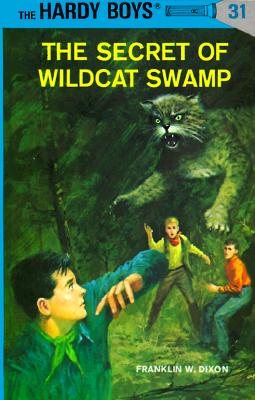 Image for The Secret of Wildcat Swamp (The Hardy Boys, No. 31)