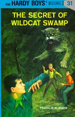 The Secret of Wildcat Swamp (The Hardy Boys, No. 31), Dixon, Franklin W.
