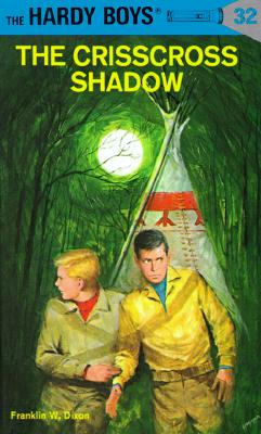"""The Crisscross Shadow (The Hardy Boys, No. 32)"", ""Dixon, Franklin W."""