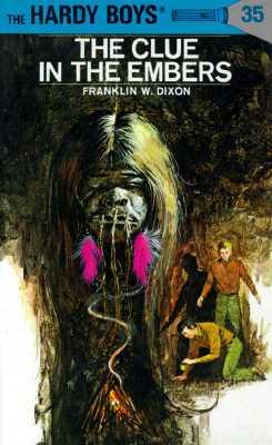 Hardy Boys 35: The Clue in the Embers (Hardy Boys), FRANKLIN W. DIXON