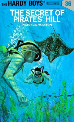 """The Secret of Pirates' Hill (Hardy Boys, Book 36)"", ""Dixon, Franklin W."""