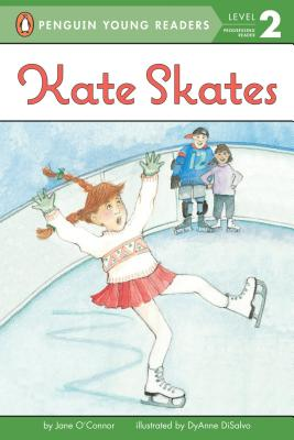 Kate Skates (Penguin Young Readers, Level 2), Jane O'Connor