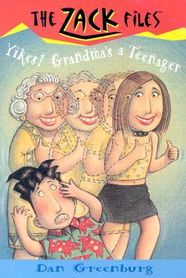 Zack Files 17: Yikes! Grandma's a Teenager, Dan Greenburg