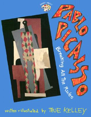 Image for Pablo Picasso: Breaking All the Rules (Smart About Art)