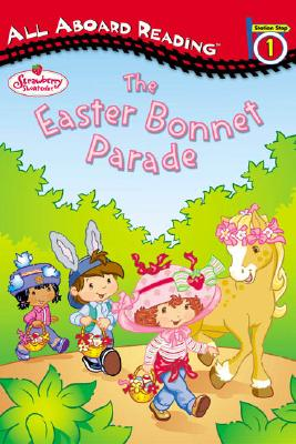 Image for Strawberry Shortcake and the Easter Bonnet Parade: All Aboard Reading Station Stop 1