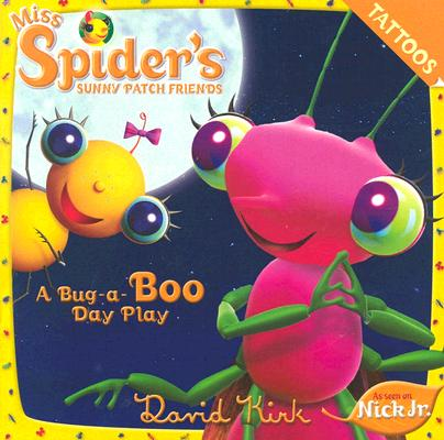 Image for Miss Spider's Sunny Patch Friends (A Bug-a-Boo Day Play)