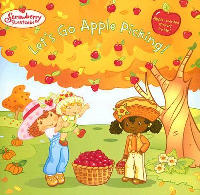 Image for Let's Go Apple Picking(Strawberry Shortcake)