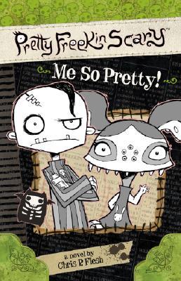 Me So Pretty! #2 (Pretty Freekin Scary), Chris P. Flesh