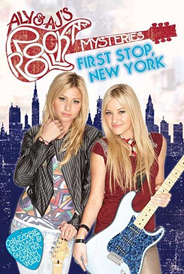Image for FIRST STOP, NEW YORK ALY & AJ'S ROCK 'N' ROLL MYSTERIES