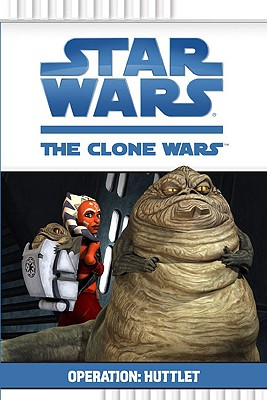 Image for Operation: Huttlet (Star Wars: The Clone Wars)