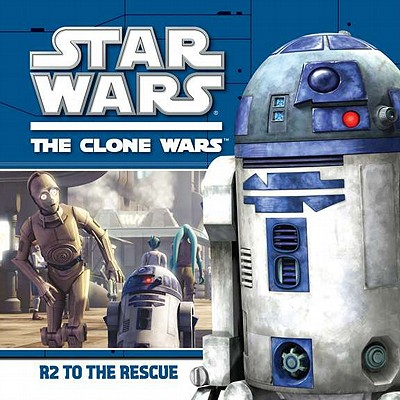 Image for R2 to the Rescue (Star Wars: The Clone Wars)