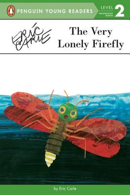 VERY LONELY FIREFLY (PENGUIN YOUNG READERS, LEVEL 2), CARLE, ERIC