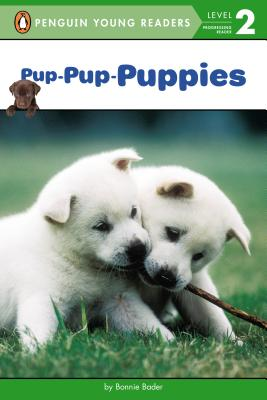 Image for Pup-Pup-Puppies (Penguin Young Readers, Level 2)