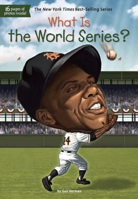 What Is the World Series? (What Was...?), Gail Herman