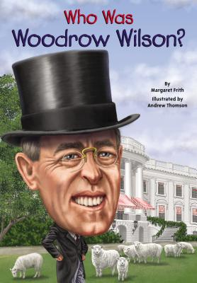 Image for Who Was Woodrow Wilson?
