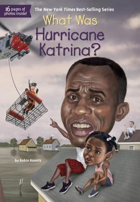 What Was Hurricane Katrina?, Robin Koontz