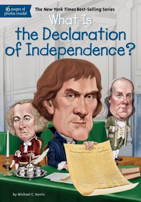 What Is the Declaration of Independence? (What Was...?), Michael Harris