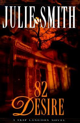 82 Desire: A Skip Langdon Novel, Smith, Julie