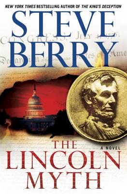 The Lincoln Myth An Unabridged Production Audio CD, Steve Berry, Read by Scott Brick