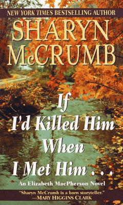 Image for If I'd Killed Him When I Met Him (Elizabeth MacPherson Novels (Paperback))