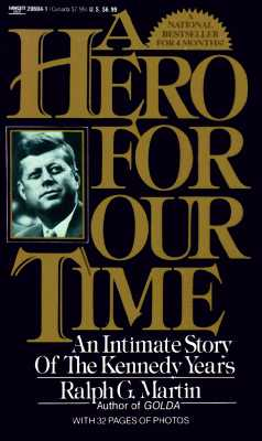 Image for A Hero For Our Time: An Intimate Story of the Kennedy Years