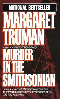 Murder in the Smithsonian (Capital Crime Mysteries), MARGARET TRUMAN