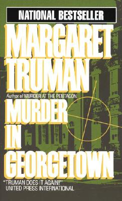 Murder in Georgetown (Capital Crime Mysteries), Truman, Margaret