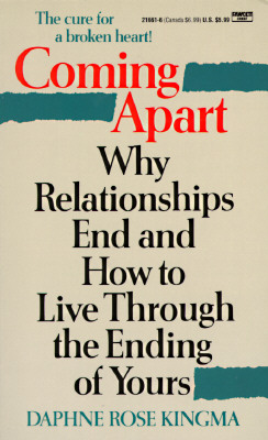 Image for Coming Apart: Why Relationships End and How to Live Through the Ending of Yours