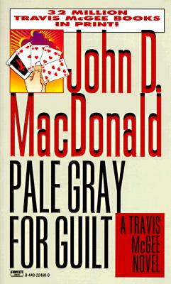 PALE GRAY FOR GUILT, MacDonald, John D.