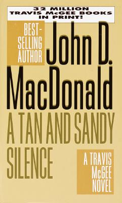 A Tan and Sandy Silence (Travis McGee Mysteries), MacDonald, John D.