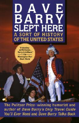 Image for Dave Barry Slept Here: A Sort of History of the United States