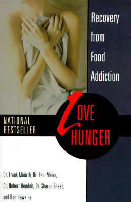 Image for Love Hunger : Recovery from Food Addiction