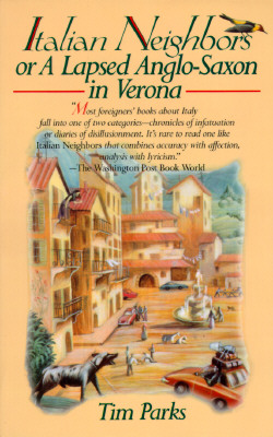 Image for Italian Neighbors: Or, A Lapsed Anglo-Saxon in Verona