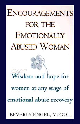 Image for Encouragements for the Emotionally Abused Woman: Wisdom and Hope for Women at Any Stage of Emotional Abuse Recovery