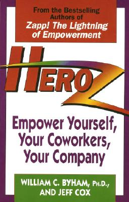 Image for Heroz: Empower Yourself, Your Coworkers, Your Company