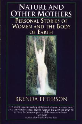 Nature and Other Mothers, Brenda Peterson