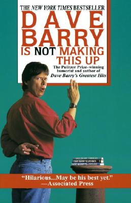 Dave Barry Is Not Making This Up, Barry, Dave