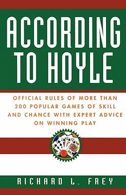 Image for According to Hoyle: Official Rules of More Than 200 Popular Games of Skill and Chance With Expert Advice on Winning Play