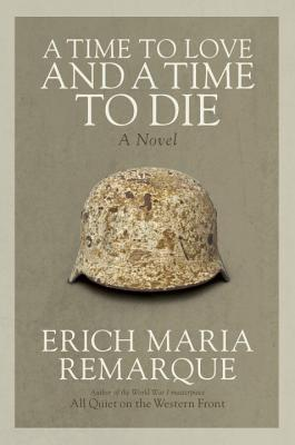 Image for A Time to Love and a Time to Die: A Novel