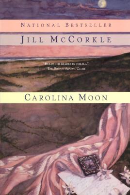 Carolina Moon : A Novel, JILL MCCORKLE