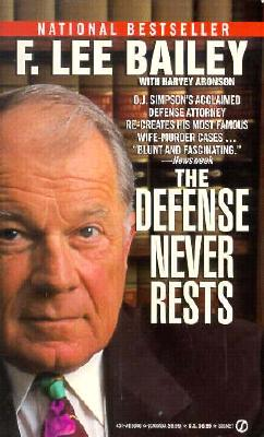 The Defense Never Rests, F. Lee Bailey